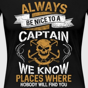 Be Nice To A Captain T Shirt - Women's Premium T-Shirt
