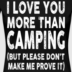 I love Camping More Than You - Women's Premium T-Shirt