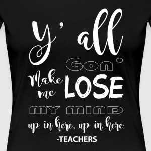 Teachers T Shirt - Women's Premium T-Shirt