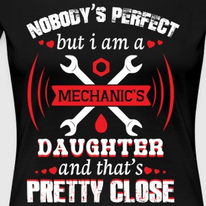 I Am A Mechanics Daughter T Shirt - Women's Premium T-Shirt