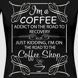 I'm A Coffee T Shirt - Women's Premium T-Shirt