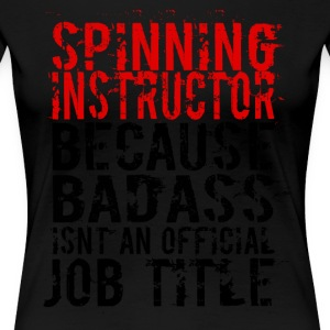 SPINNING INSTRUCTOR BADASS JOB TITLE - Women's Premium T-Shirt