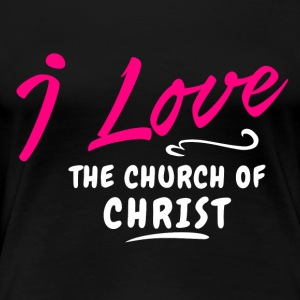 Love the churrch of christ - Women's Premium T-Shirt