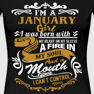 I'm a January girl I was born with my heart - Women's Premium T-Shirt
