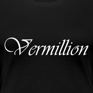 Vermillion T - Women's Premium T-Shirt