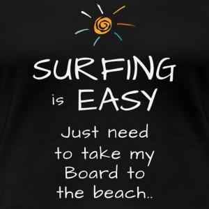 surfing is easy tshirt beach - Women's Premium T-Shirt