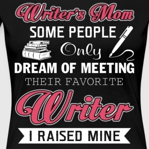 Writer's Mom T Shirt - Women's Premium T-Shirt