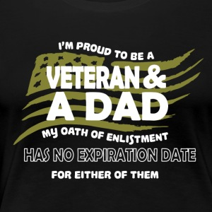 I'm Proud To Be A Veteran And Dad T Shirt - Women's Premium T-Shirt