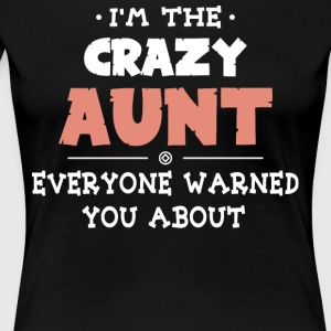 I'm The Crazy Aunt T Shirt - Women's Premium T-Shirt
