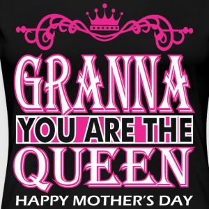Granna You Are The Queen Happy Mothers Day - Women's Premium T-Shirt