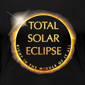 Totality is Coming Solar Eclipse 2017 - Women's Premium T-Shirt