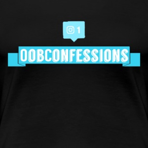 OOBConfessions! - Women's Premium T-Shirt