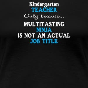 Funny kindergarten school teacher appreciation - Women's Premium T-Shirt