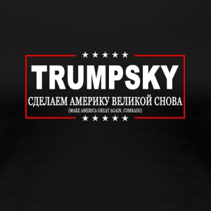 Trumpsky: Make-America-Great-Again-Comrade - Women's Premium T-Shirt