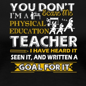 Physical Education Teacher Shirts - Women's Premium T-Shirt