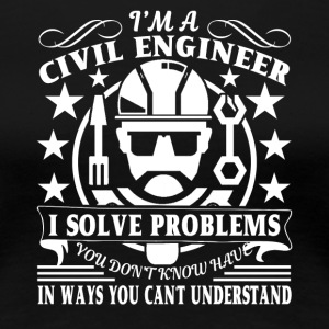 Civil Engineer Fun Shirt - Women's Premium T-Shirt