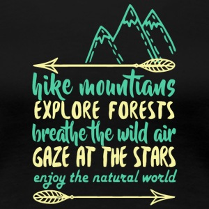 Hike Mountains Explore Forests T Shirt - Women's Premium T-Shirt