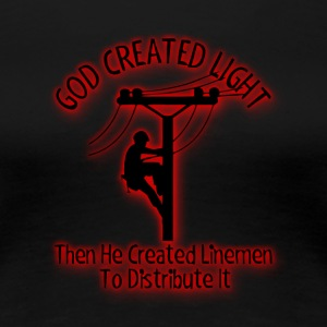 God Created Light - Funny Lineman Bible Design - Women's Premium T-Shirt