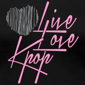 LiveLoveKpop - Women's Premium T-Shirt