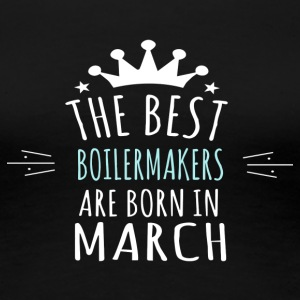 Best BOILERMAKERS are born in march - Women's Premium T-Shirt