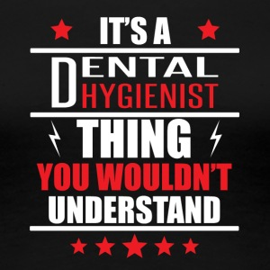 It's A Dental Hygienist Thing - Women's Premium T-Shirt