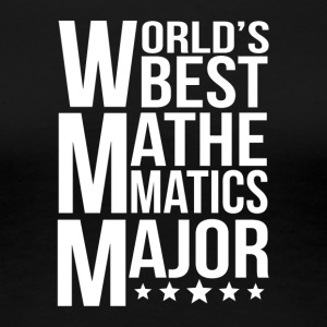 World's Best Mathematics Major - Women's Premium T-Shirt