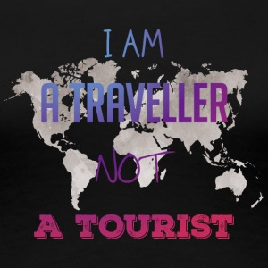 I am a traveller not a tourist - Women's Premium T-Shirt