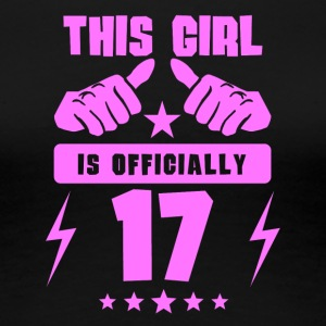 This Girl Is Officially 17 - Women's Premium T-Shirt