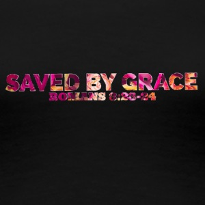 Saved By Grace - Women's Premium T-Shirt