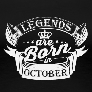 Legends are born in October - Women's Premium T-Shirt