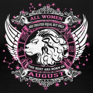 The best are born in August LEO - Women's Premium T-Shirt