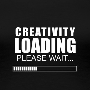 Creativity loading - Women's Premium T-Shirt