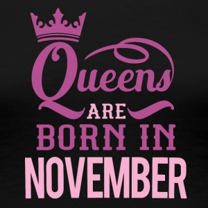 Queen are born in November - Women's Premium T-Shirt