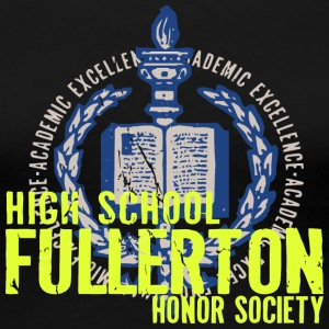 ACADEMIC EXCELLENCE HIGH SCHOOL FULLERTON HONOR SO - Women's Premium T-Shirt