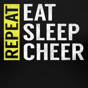 Eat Sleep Cheer Repeat Funny Cheerleader Gag Gift - Women's Premium T-Shirt