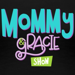 Mommy and Gracie Show Summer Styles - Women's Premium T-Shirt