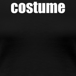 costume - Women's Premium T-Shirt