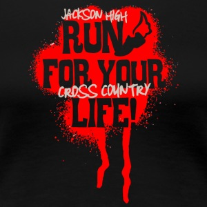 Jackson High Run For Your Life Cross Country - Women's Premium T-Shirt