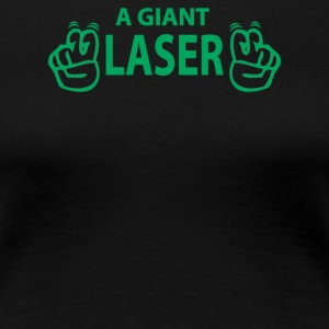 Giant Laser - Women's Premium T-Shirt
