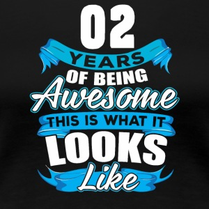 02 Years Of Being Awesome Looks Like - Women's Premium T-Shirt