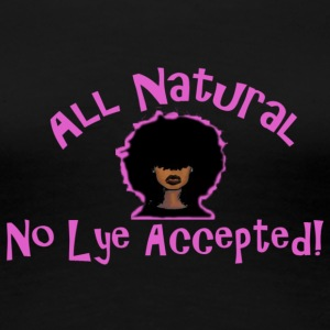 No Lye Accepted pink - Women's Premium T-Shirt