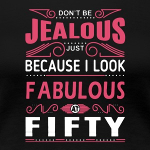 I Look Fabulous At 50 Shirt - Women's Premium T-Shirt