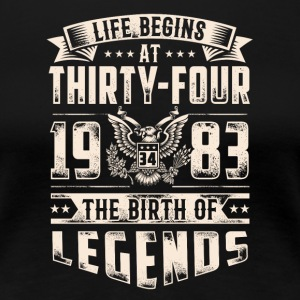 Life Begins at Thirty-Four Legends 1983 for 2017 - Women's Premium T-Shirt