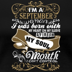 Im A September Woman I Was Born With My Heart - Women's Premium T-Shirt