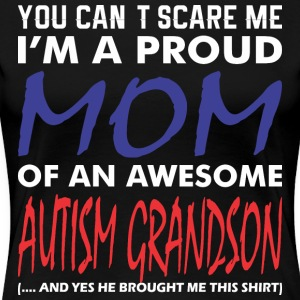 Im A Proud Mom Of An Awesome Autism Grandson - Women's Premium T-Shirt