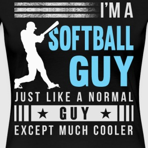 I'm A Softball Guy T Shirt - Women's Premium T-Shirt