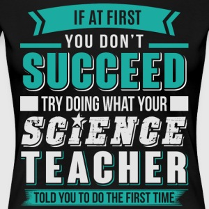 Science Teacher T Shirt - Women's Premium T-Shirt