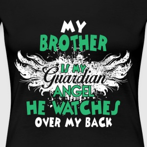 My Brother Is My Guardian Angel T Shirt - Women's Premium T-Shirt