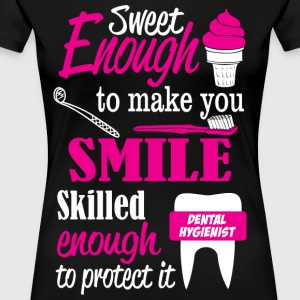 SWEET ENOUGH - DENTAL HYGIENIST SHIRTS & GIFTS - Women's Premium T-Shirt