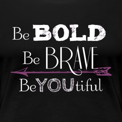 Be Bold BeYOUtiful - Women's Premium T-Shirt